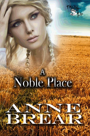 A Noble Place by Annemarie Brear