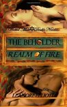 The Beholder/Realm of Fire by Leanore Elliott
