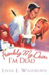 Frankly My Dear, I'm Dead (A Delilah Dickinson Literary Tour Mystery, #1)