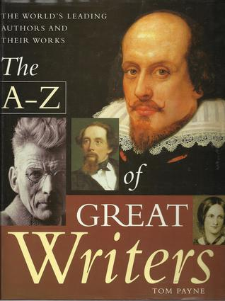A to Z of Great Writers by Tom  Payne