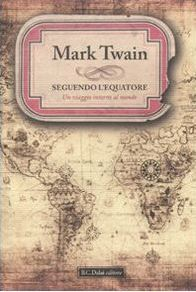 Seguendo l'Equatore by Mark Twain