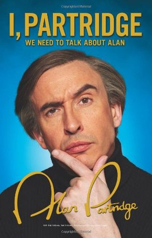 I, Partridge by Alan Partridge