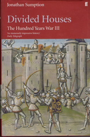 Free Download Divided Houses (The Hundred Years War Vol. 3) by Jonathan Sumption RTF
