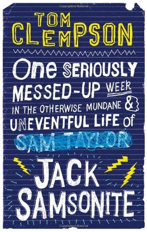 One Seriously Messed-Up Week (in the Otherwise Mundane and Uneventful Life of Jack Samsonite)