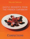 Exotic Desserts from the French Caribbean: Confections