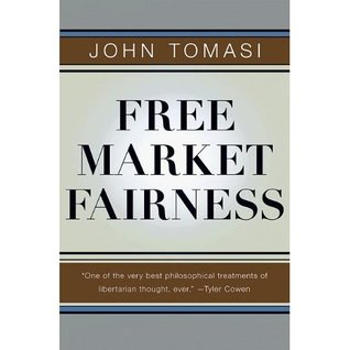 Free Market Fairness by John Tomasi