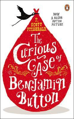 The Curious Case of Benjamin Button And Two Other Stories by F. Scott Fitzgerald