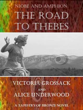 The Road to Thebes: Niobe and Amphion (Niobe Trilogy #2)