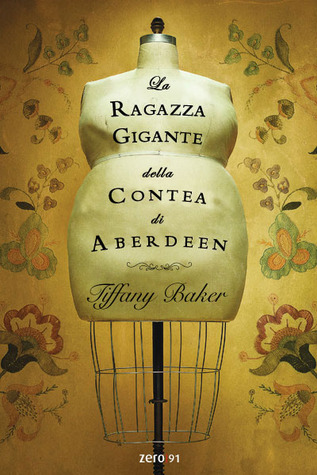 La ragazza gigante della contea di Aberdeen by Tiffany Baker