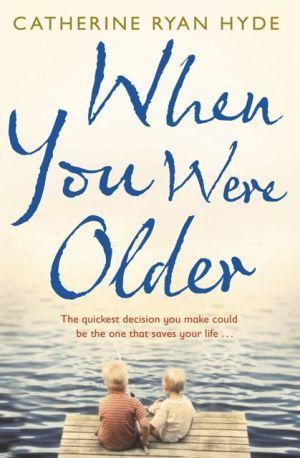 When You Were Older by Catherine Ryan Hyde