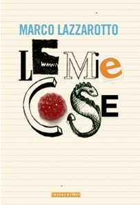 Le mie cose by Marco Lazzarotto