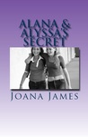 Alana & Alyssa's Secret: Rise from the Ashes