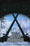 The Siege of Macindaw (Ranger's Apprentice, #7)