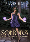 Sonora, and the Eye of the Titans (Sonora, #1)