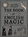 The Book of English Magic by Philip Carr-Gomm