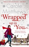 Wrapped Up in You by Carole Matthews