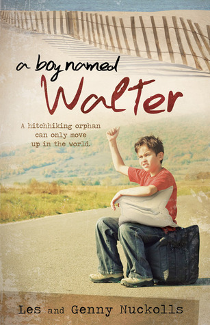 A Boy Named Walter by Les Nuckolls