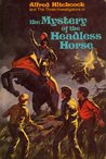 The Mystery of the Headless Horse (Alfred Hitchcock and The Three Investigators, #22)