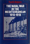 The Naval War in the Mediterranean, 1914-1918