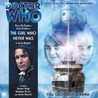 Doctor Who: The Girl Who Never Was (Big Finish Audio Drama, #103)