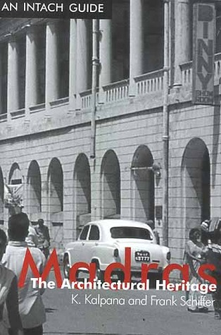 Madras the Architectural Heritage by K. Kalpana