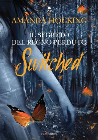 Switched. Il segreto del regno perduto (Trilogia dei Trylle, #1)