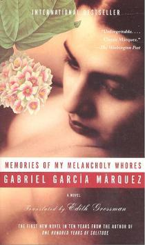 Memories of My Melancholy Whores by Gabriel Garcí­a Márquez