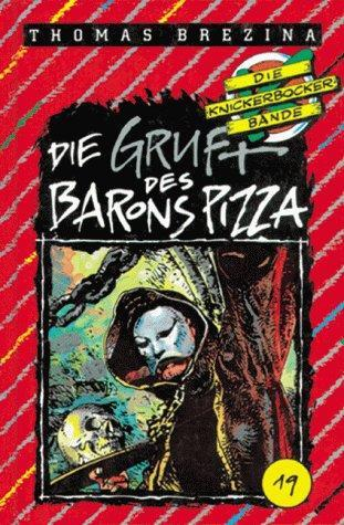 Die Gruft des Barons Pizza by Thomas Brezina