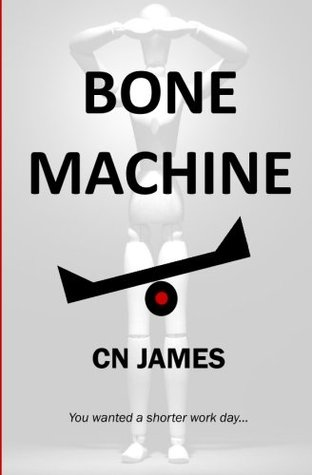 Bone Machine by C.N. James