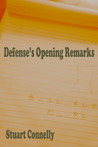 Defense's Opening Remarks