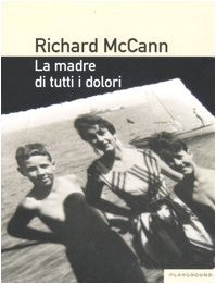 La madre di tutti i dolori by Richard McCann