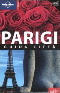 Lonely Planet Parigi: Guida Città (Lonely Planet City Guide)