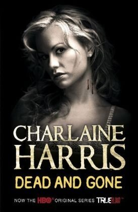 Dead and Gone by Charlaine Harris