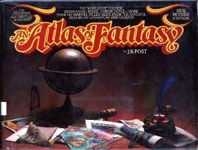 An Atlas Of Fantasy by J.B. Post
