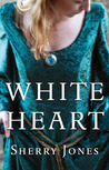 White Heart by Sherry Jones