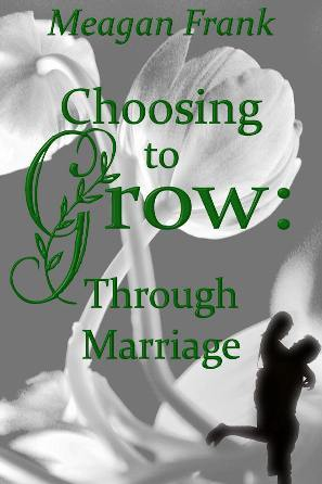 Choosing to Grow by Meagan Frank
