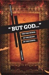 """""""But God..."""": The Two Words at the Heart of the Gospel"""