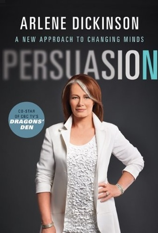 Persuasion by Arlene Dickinson