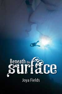 Beneath the Surface by Joya Fields