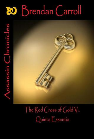 The Red Cross of Gold V:. The Quinta Essentia