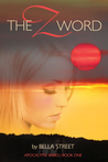 The Z Word (Apocalypse Babes, #1)