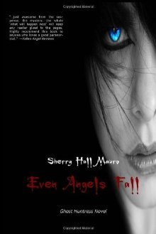 Even Angels Fall:  Ghost Huntress