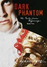 Dark Phantom (Phantom Diaries Beginnings, #2) (The Phantom Diaries, #0.2)