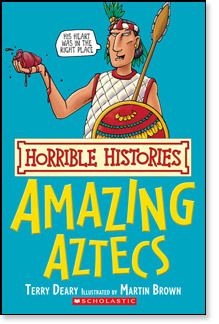 Amazing Aztecs by Terry Deary