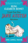Being Elizabeth Bennet: Create Your Own Jane Austen Adventure