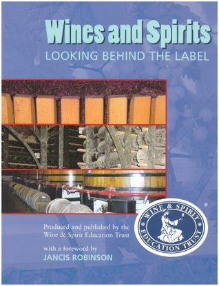 Wines & Spirits Looking Behind The Label by Wine and Spirits Education ...