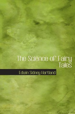 The Science of Fairy Tales: an Enquiry Into Fairy Mythology