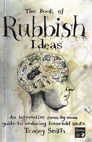 The Book of Rubbish Ideas by Tracey    Smith