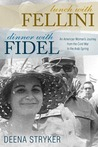 Lunch with Fellini, Dinner with Fidel