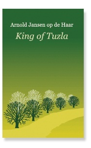 The King of Tuzla by Arnold Jansen op de Haar